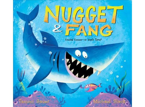 Nugget & Fang : Friends Forever—or Snack Time? (Hardcover) (Tammi Sauer) - image 1 of 1