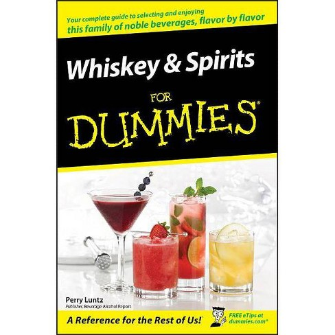 Whiskey and Spirits for Dummies - (For Dummies) by  Perry Luntz (Paperback) - image 1 of 1