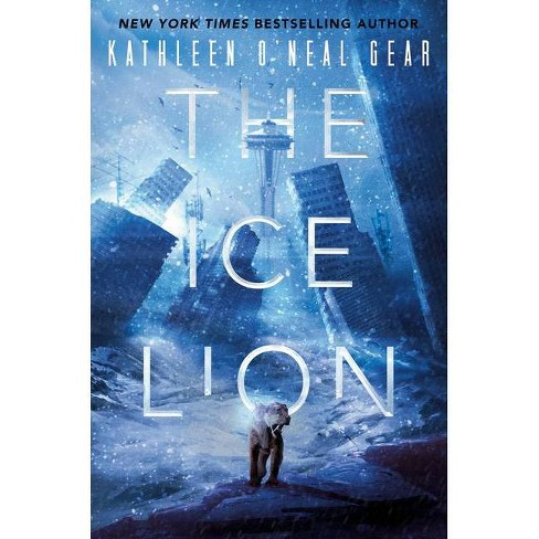 The Ice Lion - (The Rewilding Reports) by  Kathleen O'Neal Gear (Hardcover) - image 1 of 1