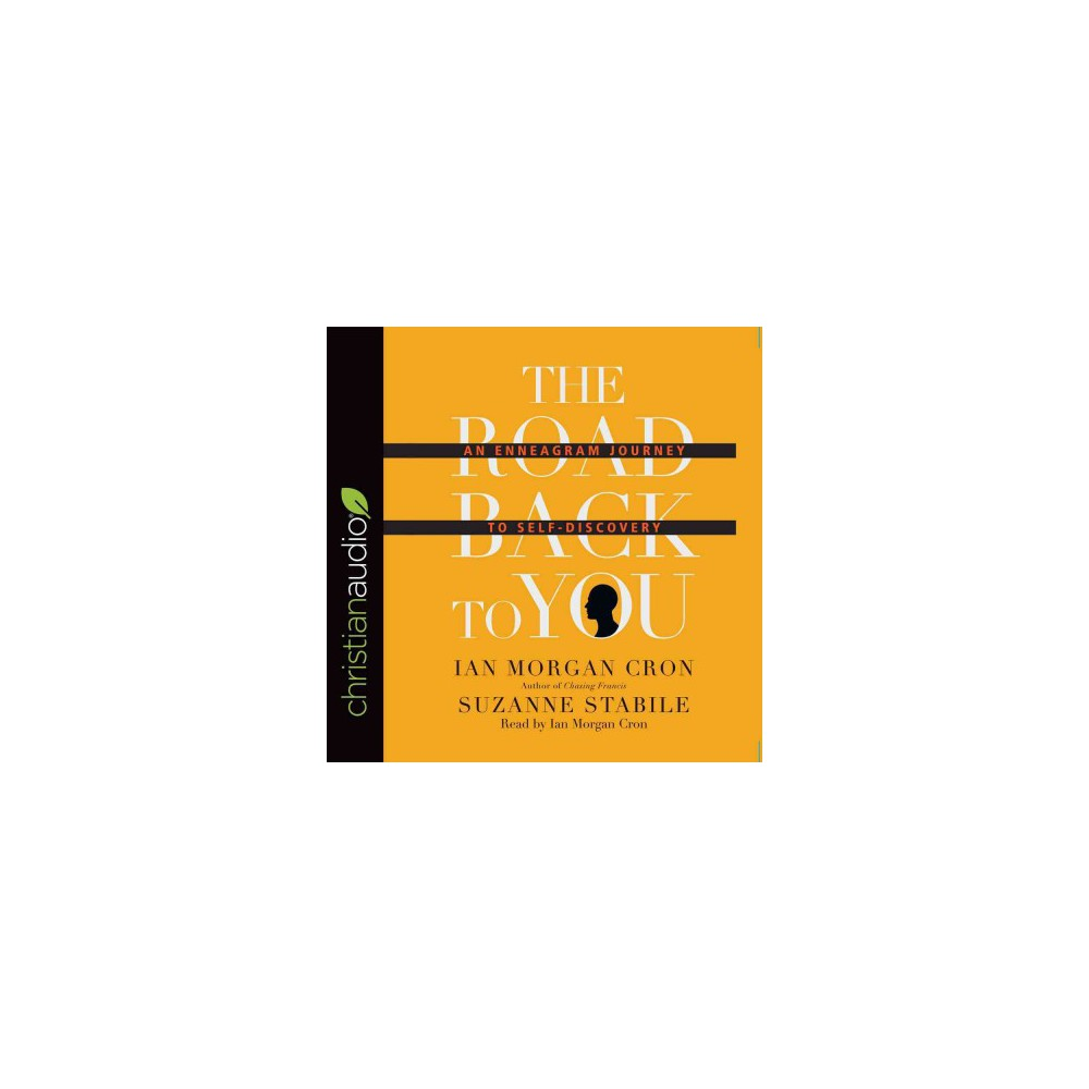 Road Back to You : An Enneagram Journey to Self-Discovery (Unabridged) (CD/Spoken Word) (Ian Morgan Cron