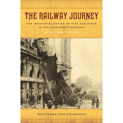 The Railway Journey - by  Wolfgang Schivelbusch (Paperback) - image 1 of 1