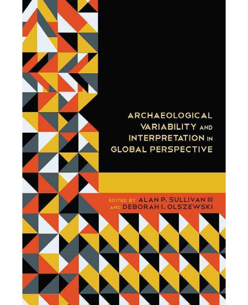 Archaeological Variability and Interpretation in Global Perspective (Hardcover) - image 1 of 1