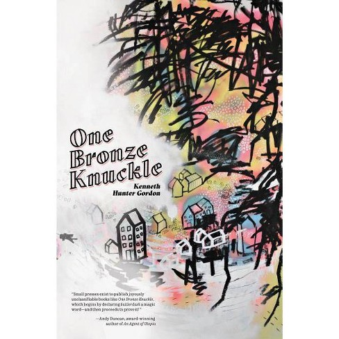 One Bronze Knuckle - by  Kenneth Hunter Gordon (Paperback) - image 1 of 1