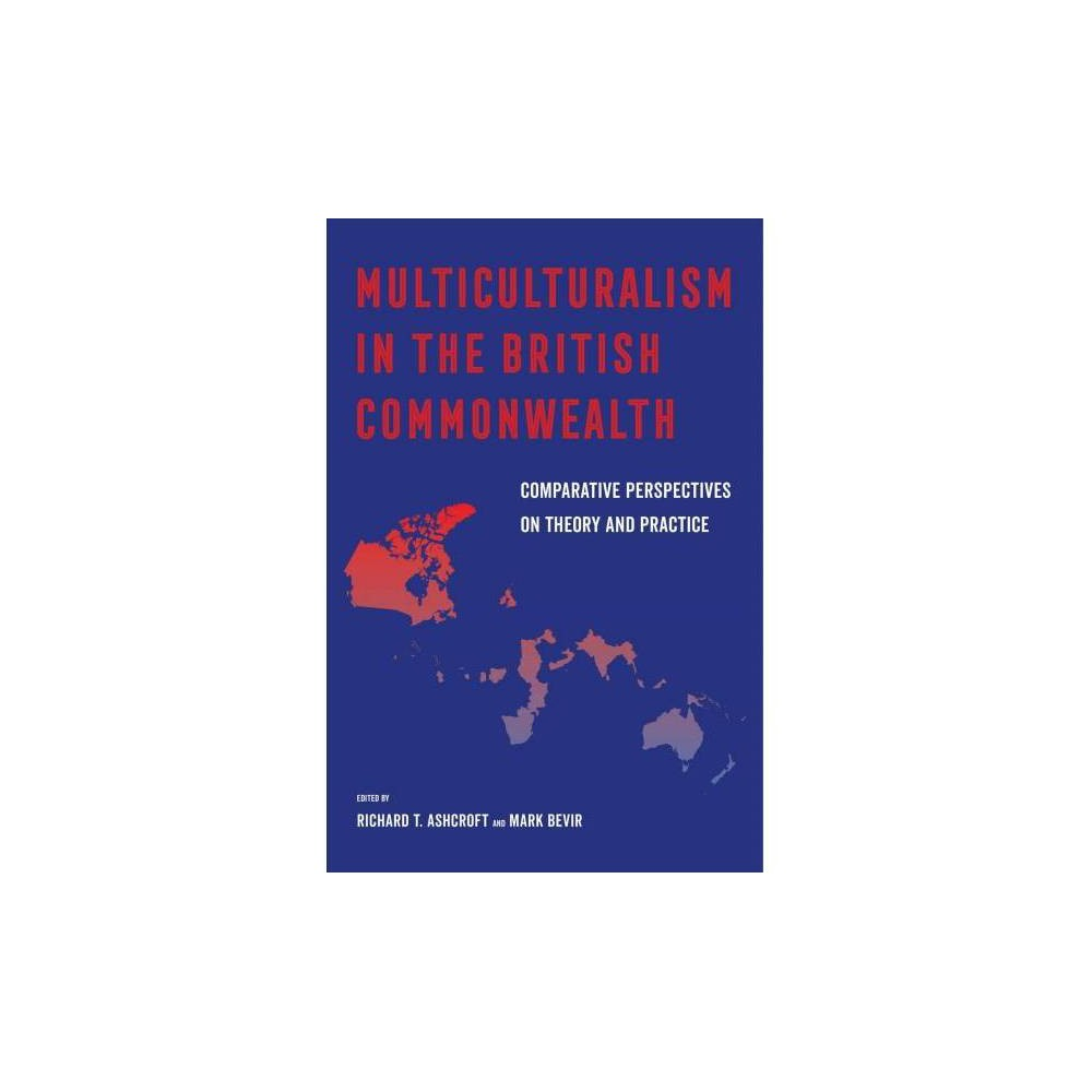 Multiculturalism in the British Commonwealth : Comparative Perspectives on Theory and Practice