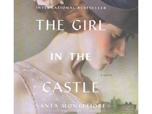 Girl in the Castle : Library Edition (Unabridged) (CD/Spoken Word) (Santa Montefiore) - image 1 of 1
