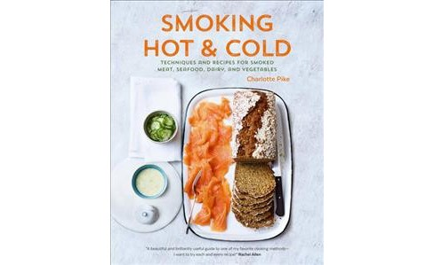 Smoking Hot & Cold : Techniques and Recipes for Smoked Meat, Seafood, Dairy, and Vegetables (Hardcover) - image 1 of 1