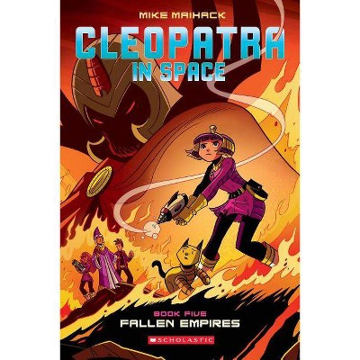 Fallen Empires (Cleopatra in Space #5), 5 - by  Mike Maihack (Paperback)