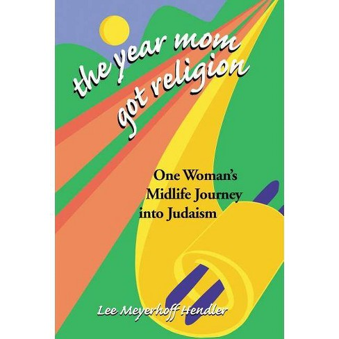 The Year Mom Got Religion - by  Lee Meyerhoff Hendler (Paperback) - image 1 of 1