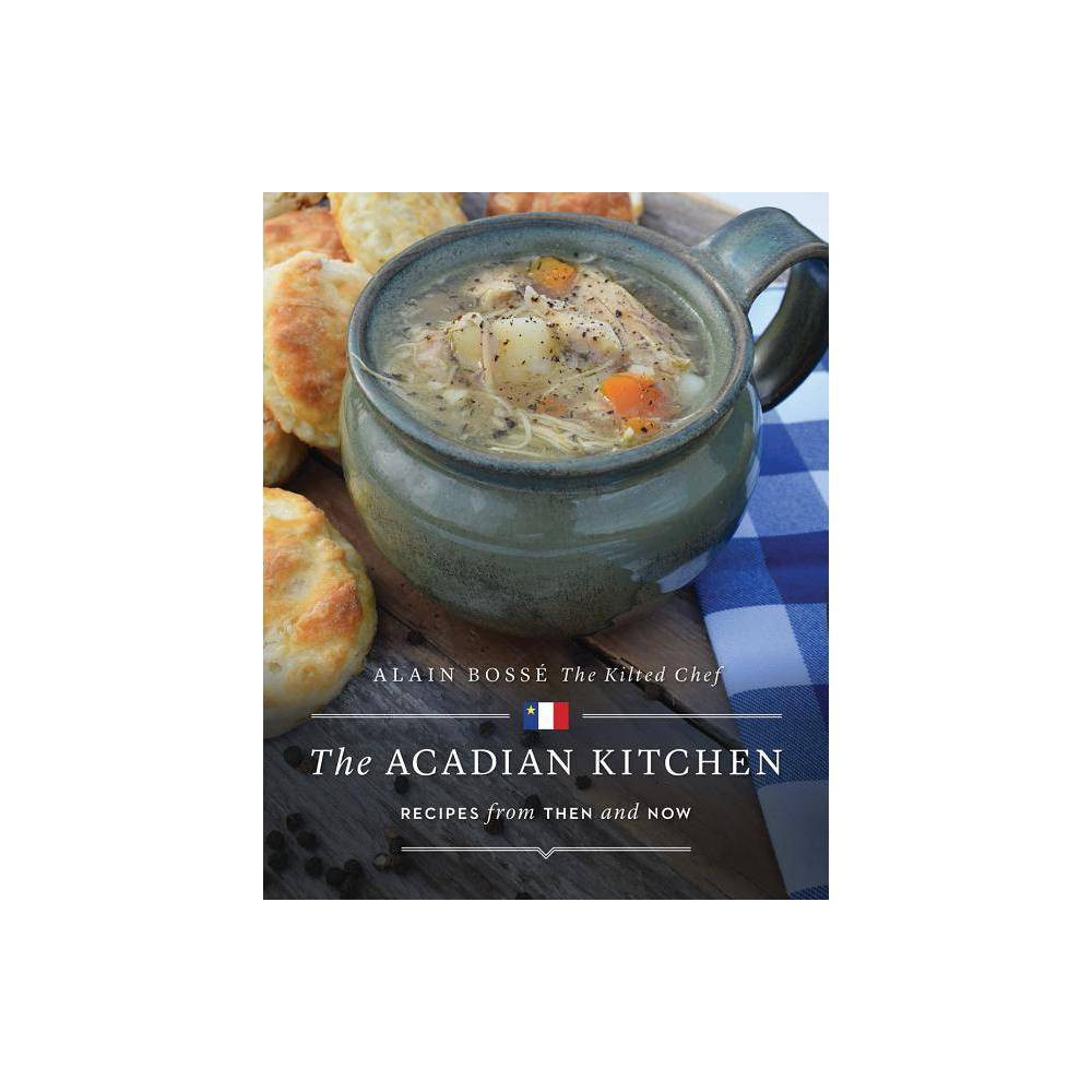 The Acadian Kitchen - by Alain Bosse (Paperback) Top