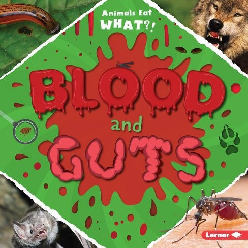 Blood and Guts - (Animals Eat What?) by  Holly Duhig (Hardcover) - image 1 of 1