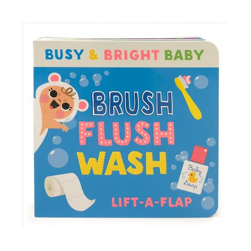 Brush, Flush, Wash - (Busy & Bright Baby) by  Scarlett Wing (Board_book) - image 1 of 1