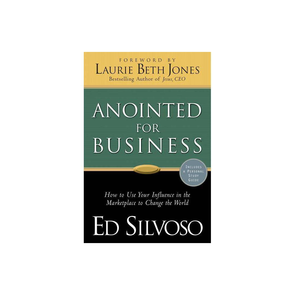 Anointed For Business By Ed Silvoso Paperback