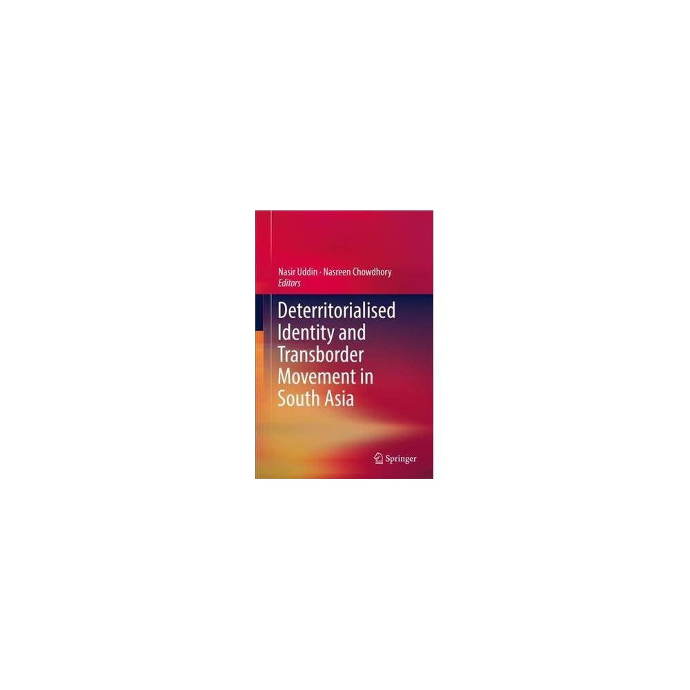 Deterritorialised Identity and Transborder Movement in South Asia - (Hardcover)
