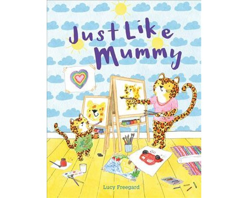 Just Like Mummy (Paperback) (Lucy Freegard) - image 1 of 1