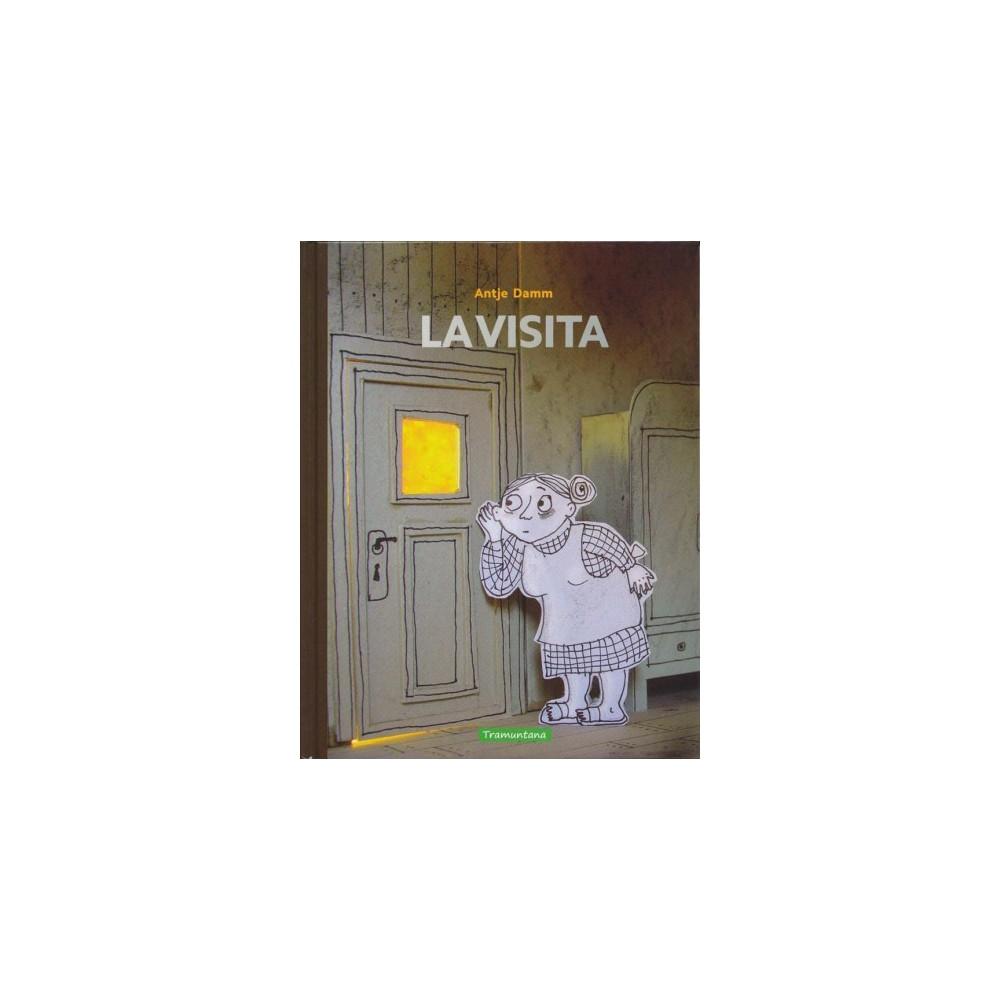 La visita / The Visit - by Antje Damm (Hardcover)
