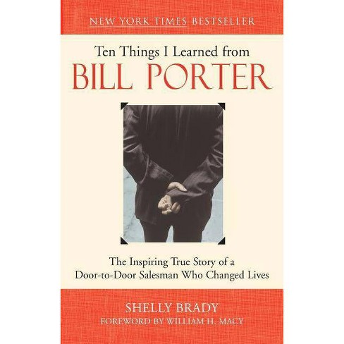 Ten Things I Learned from Bill Porter - by  Shelly Brady (Paperback) - image 1 of 1