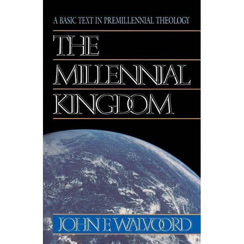 The Millennial Kingdom - by  John F Walvoord (Paperback) - image 1 of 1