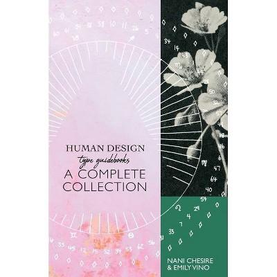Human Design Type Guidebook - by  Nani Chesire & Emily Vino (Paperback)