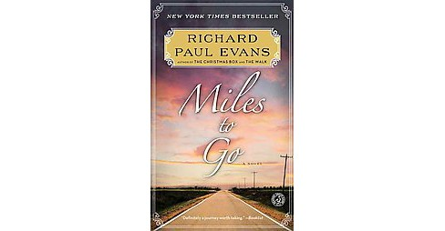 Miles to Go (Reprint) (Paperback) (Richard Paul Evans) - image 1 of 1
