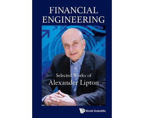 Financial Engineering : Selected Works of Alexander Lipton -  (Hardcover) - image 1 of 1