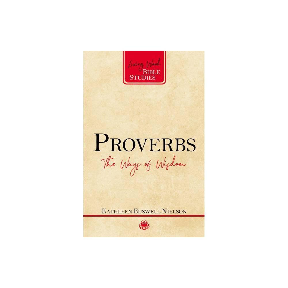Proverbs Living Word Bible Studies By Kathleen Nielson Paperback