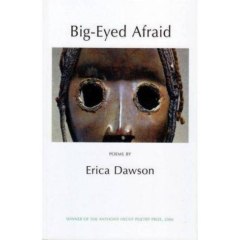 Big-Eyed Afraid - by  Erica Dawson (Paperback) - image 1 of 1