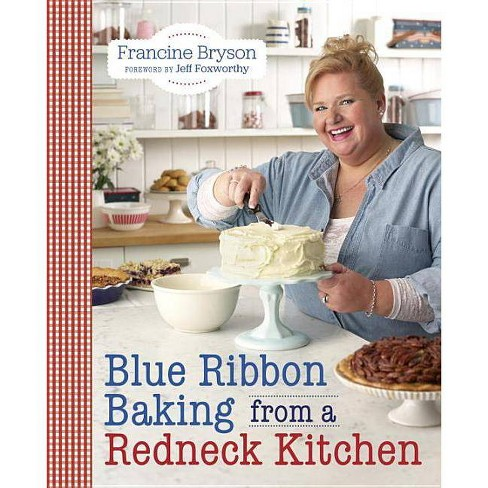 Blue Ribbon Baking From A Redneck Kitchen (Paperback) (Francine Bryson) - image 1 of 1