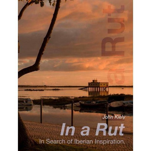 In a Rut - by  John Kiely (Hardcover) - image 1 of 1
