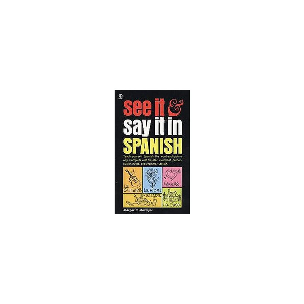 See It and Say It in Spanish (Reissue) (Paperback) (Margarita Madrigal)