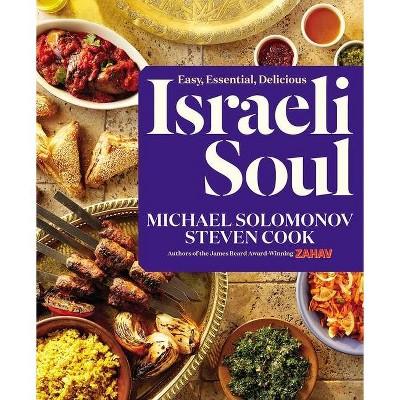 Israeli Soul - by  Michael Solomonov & Steven Cook (Hardcover)