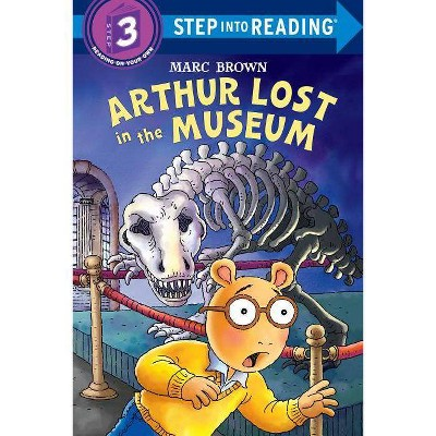 Arthur Lost in the Museum - (Step Into Reading - Level 3 - Quality) by  Marc Brown (Mixed Media Product)