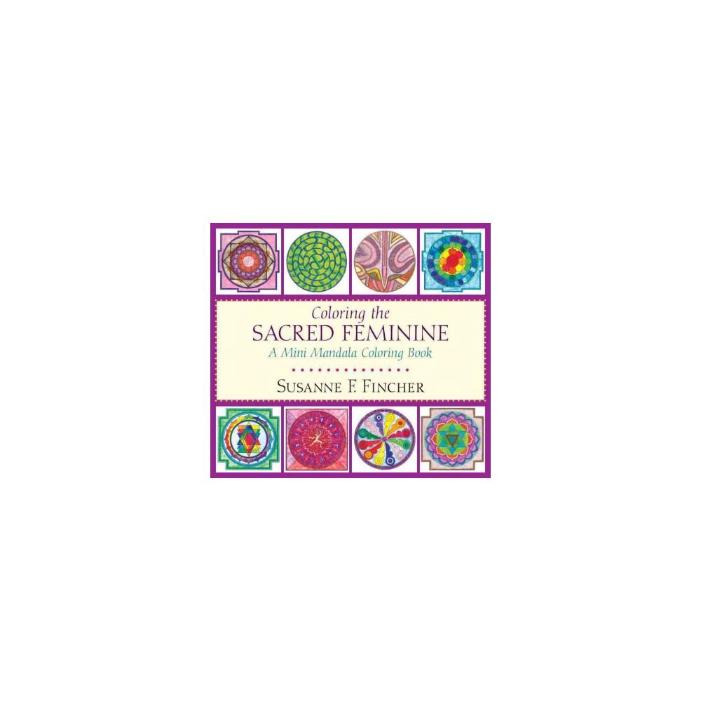 Coloring the Sacred Feminine : A Mini Mandala Coloring Book (Paperback) (Susanne F. Fincher)
