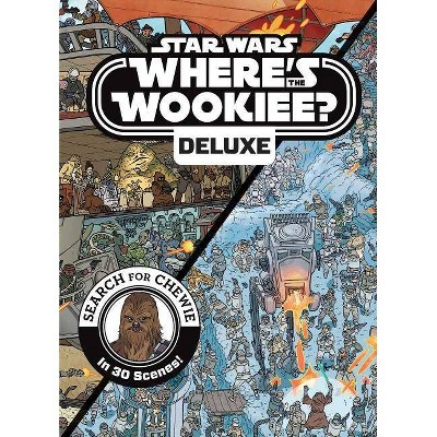 Star Wars Deluxe Where's the Wookiee? - by Katrina Pallant (Hardcover)