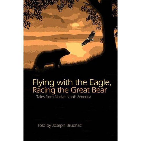 Flying with the Eagle, Racing the Great Bear - by  Joseph Bruchac (Paperback) - image 1 of 1