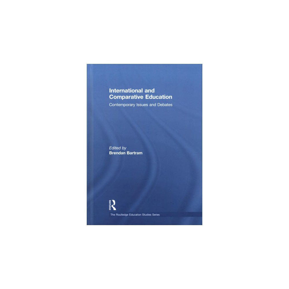 International and Comparative Education : Contemporary Issues and Debates (Hardcover)