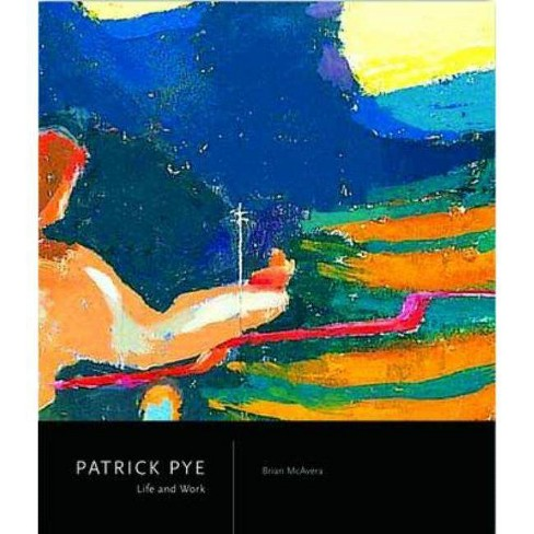 Patrick Pye, Life and Work - by  Brian McAvera (Hardcover) - image 1 of 1