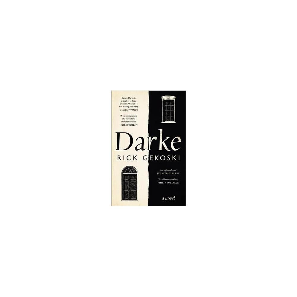 Darke - by Rick Gekoski (Hardcover)
