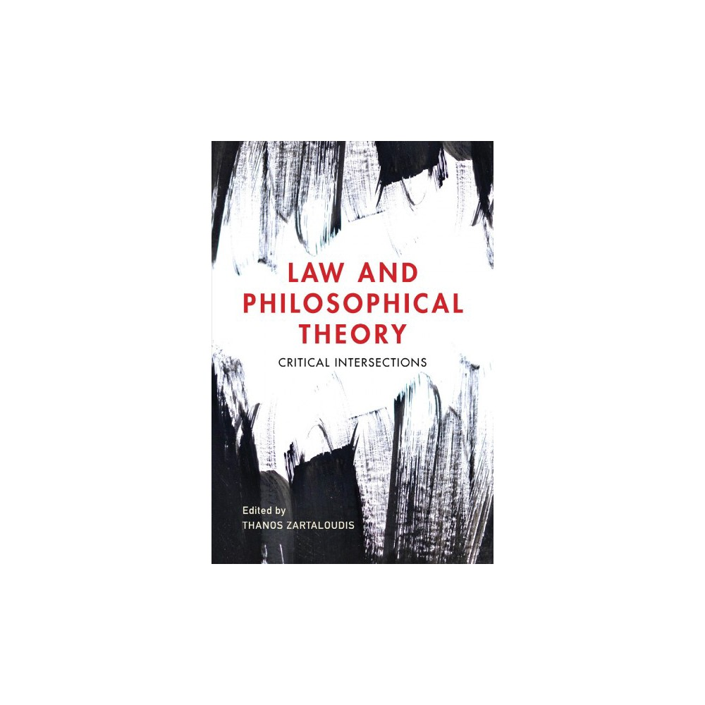Law and Philosophical Theory : Critical Intersections - (Hardcover)
