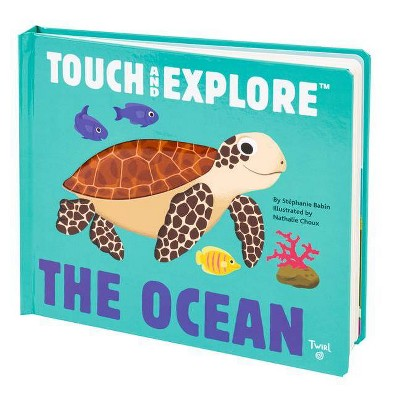 Touch and Explore: The Ocean - by Nathalie Choux (Hardcover)