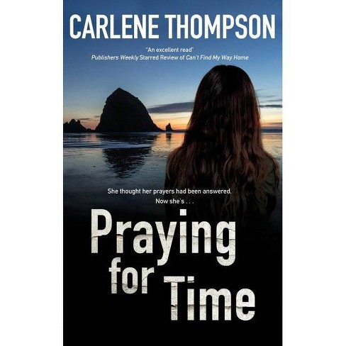 Praying for Time - by  Carlene Thompson (Hardcover) - image 1 of 1
