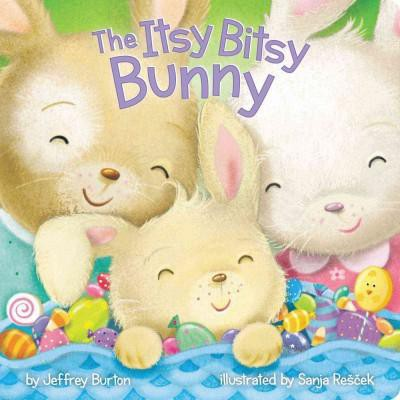 The Itsy Bitsy Bunny - by  Jeffrey Burton (Board Book)