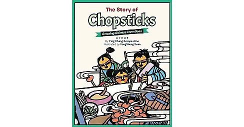 Story of Chopsticks : Amazing Chinese Inventions (Bilingual) (Hardcover) (Ying Chang Compestine) - image 1 of 1