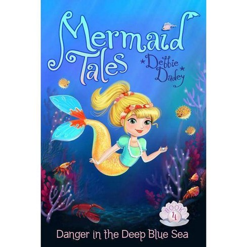 Danger in the Deep Blue Sea - (Mermaid Tales) by  Debbie Dadey (Paperback) - image 1 of 1