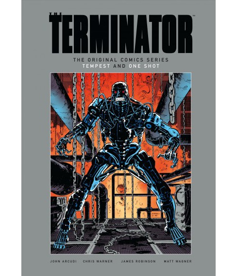 Terminator : The Original Comics Series: Tempest and One Shot (Hardcover) (John Arcudi & James Robinson) - image 1 of 1