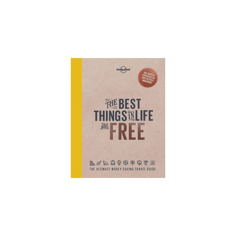 Best Things in Life Are Free : The Ultimate Money-Saving Travel Guide (Hardcover)