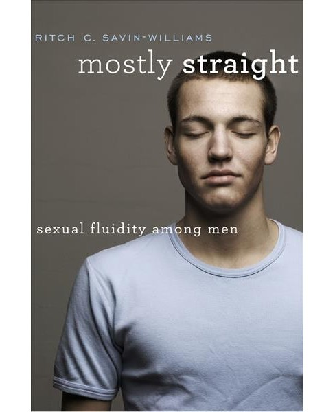 Mostly Straight : Sexual Fluidity Among Men (Hardcover) (Ritch C. Savin-Williams) - image 1 of 1