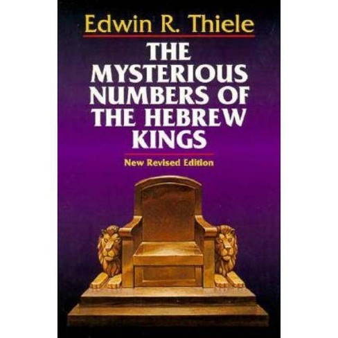 The Mysterious Numbers of the Hebrew Kings - by  Edwin R Thiele (Paperback) - image 1 of 1