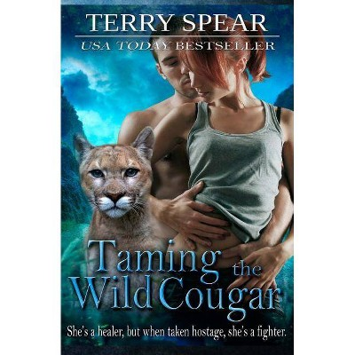 Taming the Wild Cougar - (Heart of the Cougar) by  Terry Spear (Paperback)