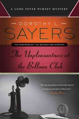 The Unpleasantness at the Bellona Club - (Lord Peter Wimsey Mystery) by  Dorothy L Sayers (Paperback)