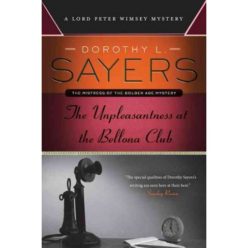 The Unpleasantness at the Bellona Club - (Lord Peter Wimsey Mystery) by  Dorothy L Sayers (Paperback) - image 1 of 1